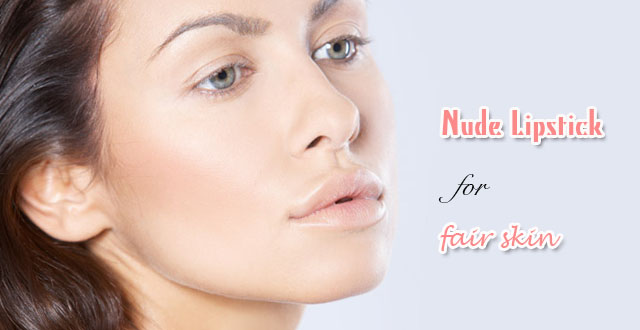 Best nude lipstick for fair skin