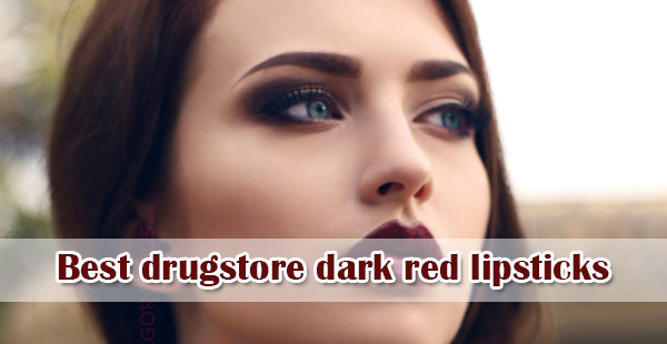 Top 10 Best drugstore dark red lipsticks